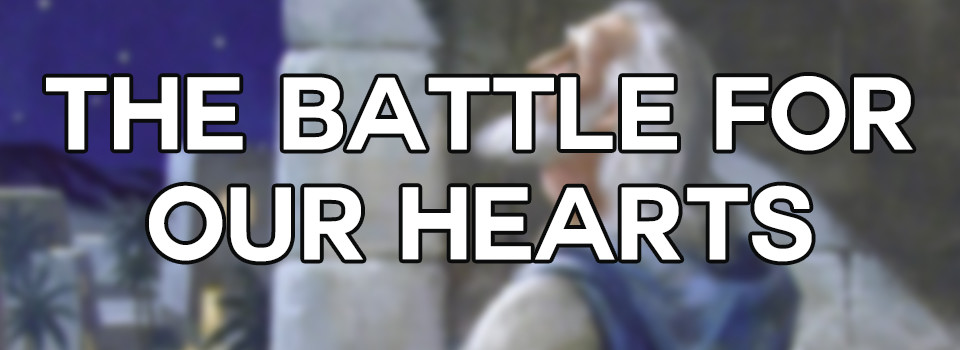 the battle for our hearts